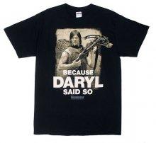 Because Daryl Said So T-shirt